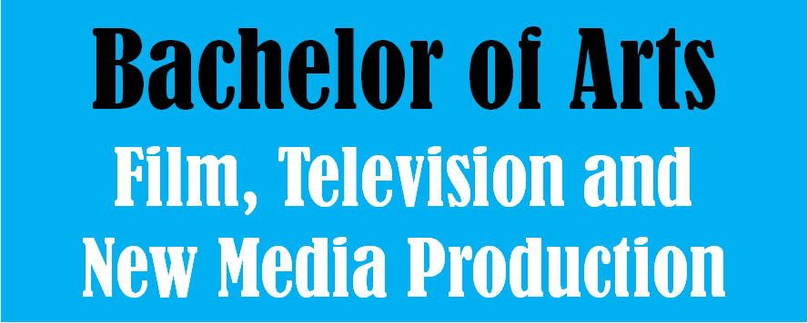 Bachelor of Arts (Film, Television & New Media Production)